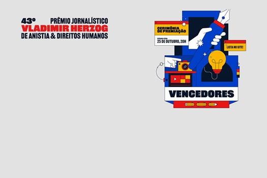 JORNALISMO – Prêmio Vladimir Herzog divulga ganhadores da 43ª edição